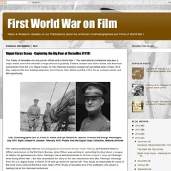 Signal Corps Scoop - Capturing the Big Four at Versailles (1919)