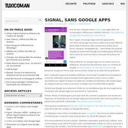 Signal, sans Google Apps – Tuxicoman