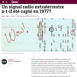 Un signal radio extraterrestre a-t-il été capté en 1977?