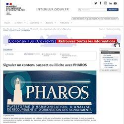 Signaler un contenu suspect ou illicite avec PHAROS / Sur internet / Conseils pratiques / Ma sécurité / A votre service