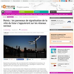 Points : les panneaux de signalisation de la ville du futur s'appuieront sur les réseaux sociaux