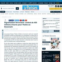 Signalisation ferroviaire: contrat de 400 millions d'euros pour Thales au Danemark - Flash actualité - Economie - 31/01