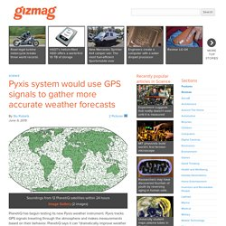 Pyxis system would use GPS signals to gather more accurate weather forecasts