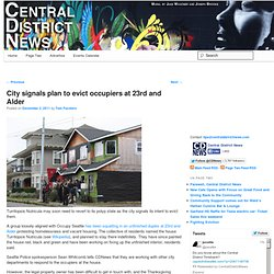 Central District News | News | City signals plan to evict occupiers at 23rd and Alder