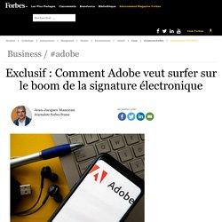 Exclusif : Comment Adobe veut surfer sur le boom de la signature électronique