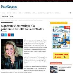 Signature électronique: la pandémie est-elle sous contrôle?