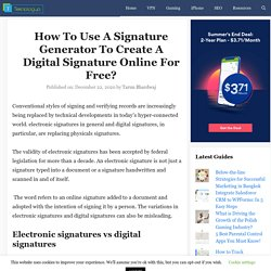 How To Use A Signature Generator To Create A Digital Signature Online For Free?