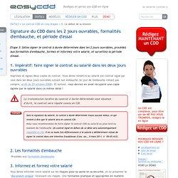 3. Signature du CDD dans les 2 jours ouvrables, formalités d'embauche, et période d'essai