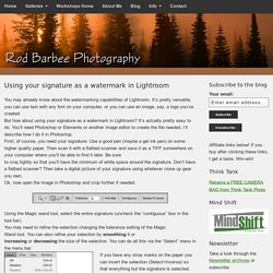 Using your signature as a watermark in Lightroom - Rod Barbee Photography Blog