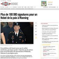 Plus de 100000 signatures pour un Nobel de la paix àManning