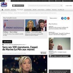 Sans ses 500 signatures, l'appel de Marine Le Pen aux maires - Élection présidentielle 2012