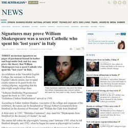 Signatures may prove William Shakespeare was a secret Catholic who spent his 'lost years' in Italy