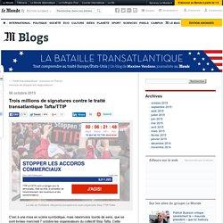Trois millions de signatures contre le traité transatlantique Tafta/TTIP