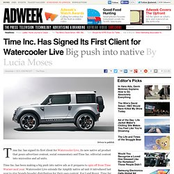 Time Inc. Has Signed Its First Client for Watercooler Live
