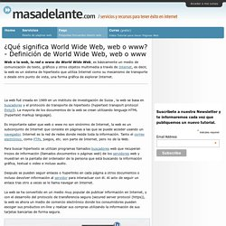 ¿Qué significa World Wide Web, web o www? - Definición de World Wide Web, web o www