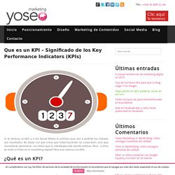 Que es un KPI – Significado de los Key Performance Indicators (KPIs)