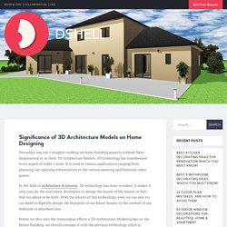 Significance of 3D Architecture Models on Home Designing