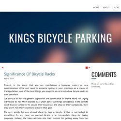Significance Of Bicycle Racks At Kings Bicycle Parking