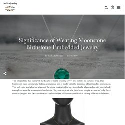 Significance of Wearing Moonstone Birthstone Embedded Jewelry – Nehita