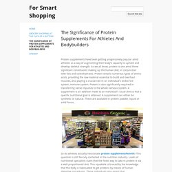 The Significance of Protein Supplements For Athletes And Bodybuilders