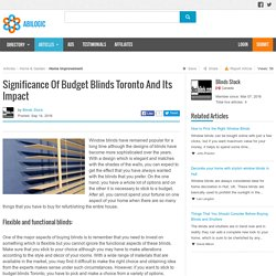 Significance Of Budget Blinds Toronto And Its Impact