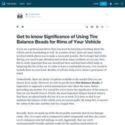 Get to know Significance of Using Tire Balance Beads for Rims of Your Vehicle: checkeredtire — LiveJournal