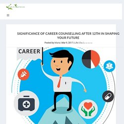 Significance of Career Counselling After 12th In Shaping Your Future