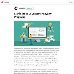 Significance Of Customer Loyalty Programs - Pooja Rajput