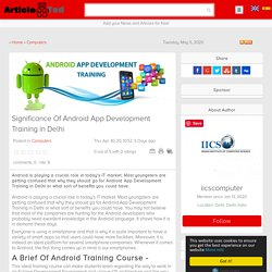 Significance Of Android App Development Training in Delhi Article