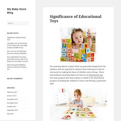 Significance of Educational Toys - My Baby Store Blog