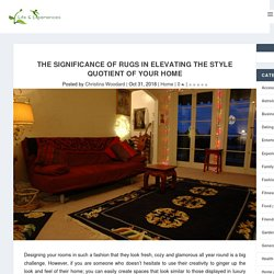 The Significance of Rugs in Elevating The Style Quotient of Your Home