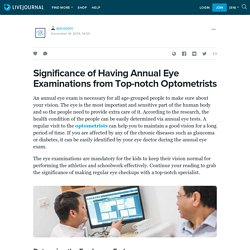 Significance of Having Annual Eye Examinations from Top-notch Optometrists: aplusopto — LiveJournal