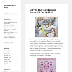 Why Is The Significance Factor Of Cot Quilts? - My Baby Store Blog