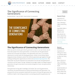 The Significance of Connecting Generations - Carol Wilson-Mack
