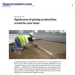 Significance of getting an ideal floor screed for your home