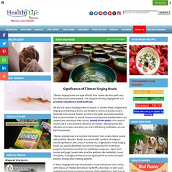 Significance of Tibetan Singing Bowls - HealthyLife