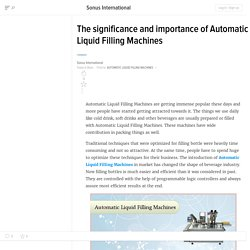 The significance and importance of Automatic Liquid Filling Machines