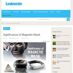 Significance of Magnetic Mask - Leaktattle.com