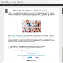 Sales Management Training: Significance of Sales Management Training to Rule the Market
