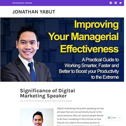 Significance of Digital Marketing Speaker – Jonathan Yabut