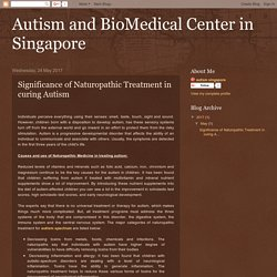 Autism and BioMedical Center in Singapore: Significance of Naturopathic Treatment in curing Autism