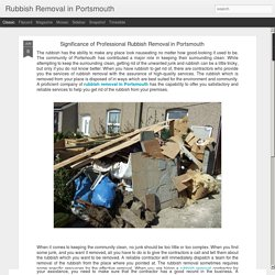 Rubbish Removal in Portsmouth: Significance of Professional Rubbish Removal in Portsmouth