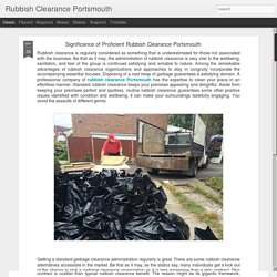 Rubbish Clearance Portsmouth : Significance of Proficient Rubbish Clearance Portsmouth