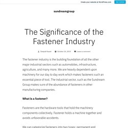 The Significance of the Fastener Industry – sundreamgroup