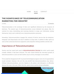 The Significance Of Telecommunication Marketing for Industry