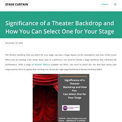 Significance of a Theater Backdrop and How You Can Select One for Your Stage