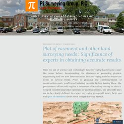 Plat of easement and other land surveying needs: Significance of experts in obtaining accurate results