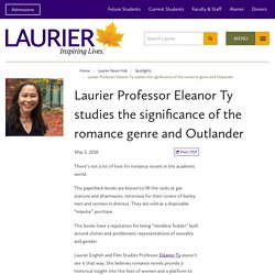 Laurier Professor Eleanor Ty studies the significance of the romance genre and Outlander