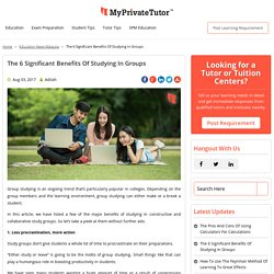 The 6 significant benefits of studying in groups