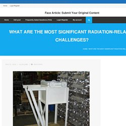 What Are the Most Significant Radiation-Related Challenges?